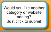 Would you like another  category or website  adding? Just click to submit